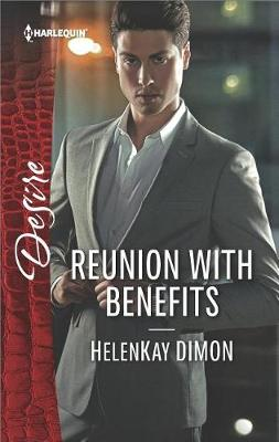 Reunion with Benefits by HelenKay Dimon