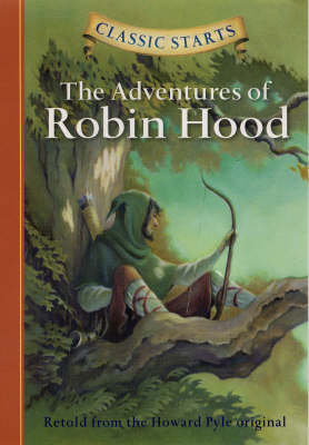 Classic Starts (R): The Adventures of Robin Hood by Howard Pyle