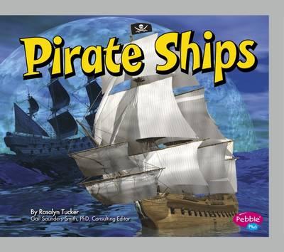 Pirate Ships by Rosalyn Tucker