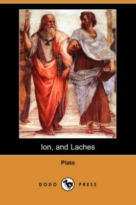 Ion, and Laches (Dodo Press) by Plato