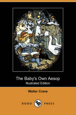 Baby's Own Aesop (Illustrated Edition) (Dodo Press) book