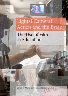 Lights! Camera! Action and the Brain: The Use of Film in Education by Maher Bahloul