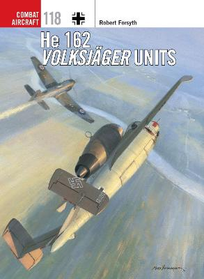 He 162 Volksjager Units by Robert Forsyth