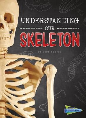 Understanding Our Skeleton by Lucy Beevor
