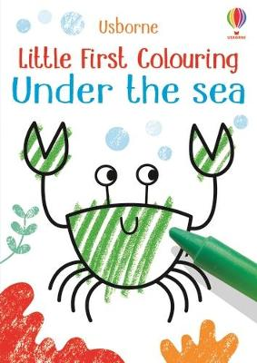 Little First Colouring Under the Sea by Kirsteen Robson