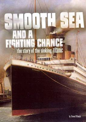 Smooth Sea and a Fighting Chance by ,Steven Otfinoski