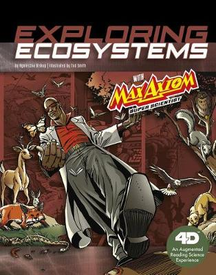 Exploring Ecosystems with Max Axiom Super Scientist by Agnieszka Biskup