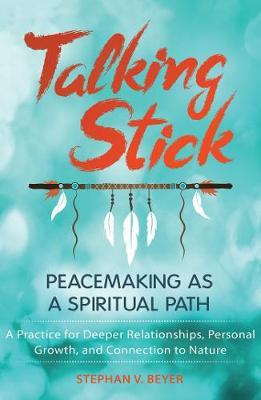 Talking Stick by Stephan V. Beyer