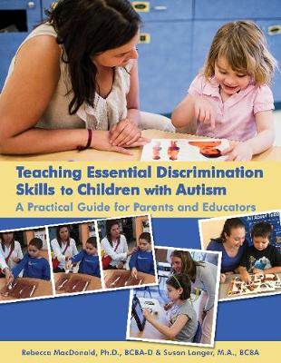 Teaching Essential Discrimination Skills to Children with Autism by Rebecca MacDonald