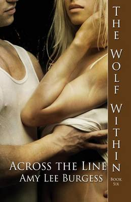 Across the Line by Amy Lee Burgess