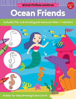 Watch Me Read and Draw: Ocean Friends: A step-by-step drawing & story book book