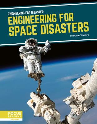 Engineering for Disaster: Engineering for Space Disasters by Marne Ventura