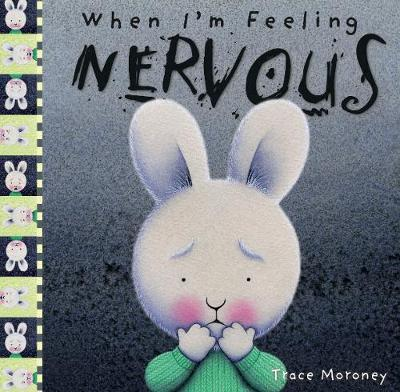 When I m Feeling Nervous by Trace Moroney