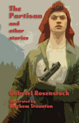 The Partisan and Other Stories by Gabriel Rosenstock