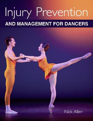 Injury Prevention and Management for Dancers by Nick Allen