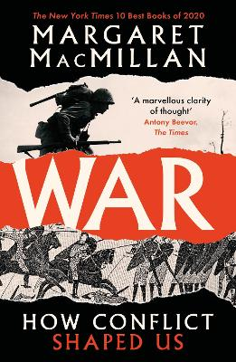 War: How Conflict Shaped Us by Professor Margaret MacMillan