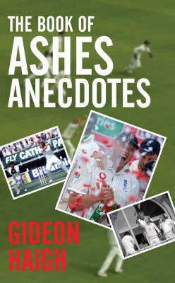 The Book of Ashes Anecdotes by Gideon Haigh