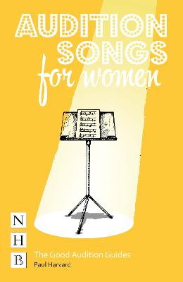 Audition Songs for Women: A Practical Performance Guide: (NHB Good Audition Guides) book