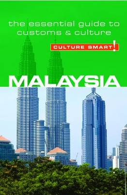 Malaysia - Culture Smart! The Essential Guide to Customs & Culture by Victor King