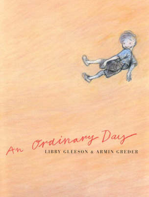 An Ordinary Day: Cba Winner Picture Book of the Year 2002 by Libby Gleeson