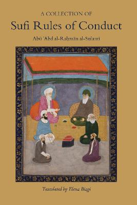 A Collection of Sufi Rules of Conduct by Abu 'Abd Al-Rahman Sulami