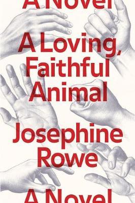 A Loving, Faithful Animal by Josephine Rowe