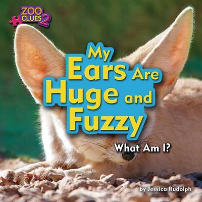 My Ears Are Huge and Fuzzy (Fennec Fox) by Jessica Rudolph