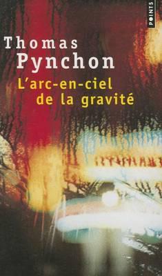 L'Arc-En-Ciel De La Gravite by Thomas Pynchon