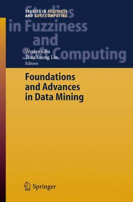 Foundations and Advances in Data Mining by Wesley Chu