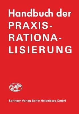 Handbuch Der Praxis-Rationalisierung by H J Frank-Schmidt