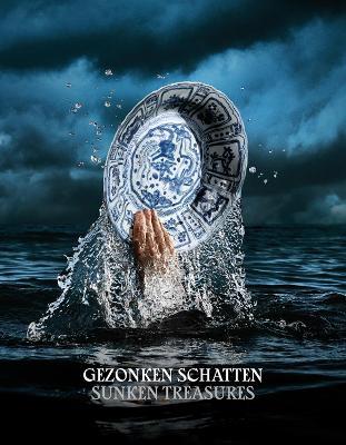 Sunken Treasures: Discoveries in shipwrecks from the Maritime Silk Road 800-1900 by Karin Gaillard