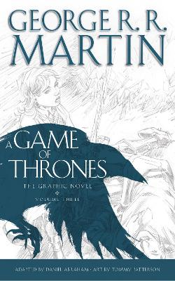 A Game of Thrones: Graphic Novel, Volume Three by George R. R. Martin