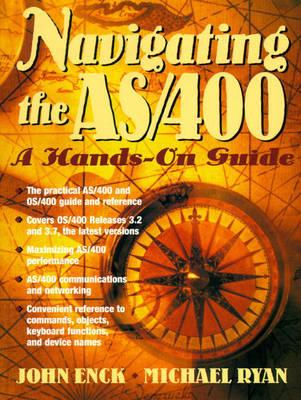 Navigating the AS/400 by John Enck