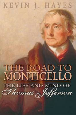 The Road to Monticello by Kevin J. Hayes