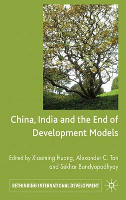 China, India and the End of Development Models Indian Edition by Xiaoming Huang