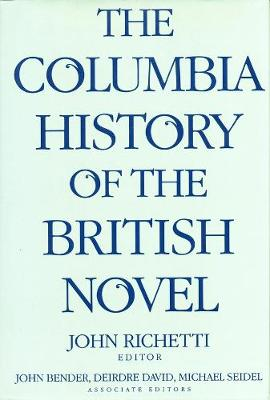 The Columbia History of the British Novel by John Richetti