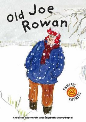 Old Joe Rowan by Christine Moorcroft