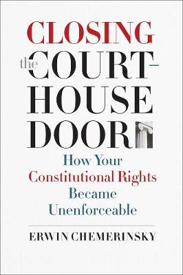Closing the Courthouse Door by Erwin Chemerinsky