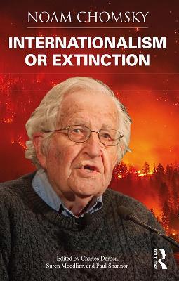 Internationalism or Extinction by Noam Chomsky