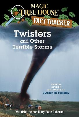 Magic Tree House Fact Tracker #8 Twisters And Other TerribleStorms by Mary Pope Osborne