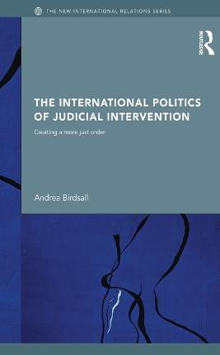 The International Politics of Judicial Intervention by Andrea Birdsall