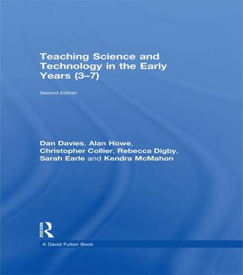 Teaching Science and Technology in the Early Years (3-7) by Alan Howe