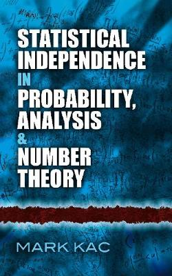 Statistical Independence in Probability, Analysis and Number Theory by Mark Kac