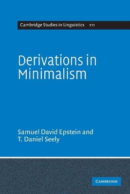 Derivations in Minimalism by Samuel David Epstein