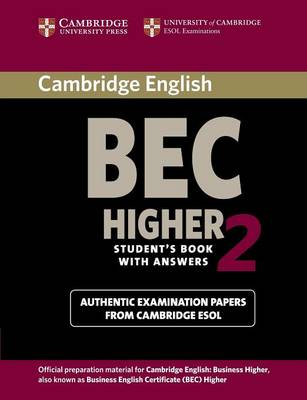 Cambridge BEC Higher 2 Student's Book with Answers Cambridge BEC 2 Higher Student's Book with Answers Student's Book with Answers Level 2 by Cambridge ESOL