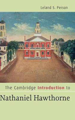 The Cambridge Introduction to Nathaniel Hawthorne by Leland S. Person
