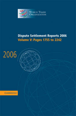 Dispute Settlement Reports 2006: Volume 5, Pages 1755 -2244 by World Trade Organization