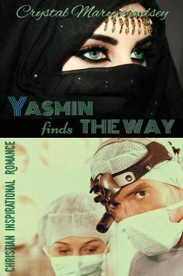 Yasmin Finds the Way by Crystal Lindsey