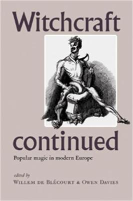 Witchcraft Continued by Willem de Blecourt