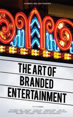 A Cannes Lions Jury Presents: The Art of Branded Entertainment by PJ Pereira